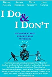 I Do & I Don't (2007) Poster - Movie Forum, Cast, Reviews