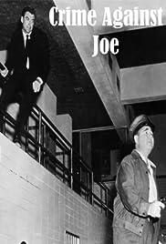Crime Against Joe(1956) Poster - Movie Forum, Cast, Reviews