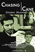 Chasing Cane: Finding Maxwell