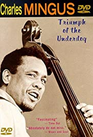 Charles Mingus: Triumph of the Underdog (1998) Poster - Movie Forum, Cast, Reviews