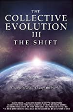 The Collective Evolution III: The Shift(2014)