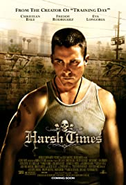Harsh Times (2005) Poster - Movie Forum, Cast, Reviews