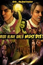 Image of Orion Slave Girls Must Die!!!