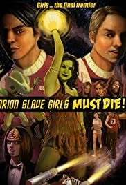 Orion Slave Girls Must Die!!! Poster