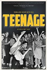 Teenage(2013) Poster - Movie Forum, Cast, Reviews