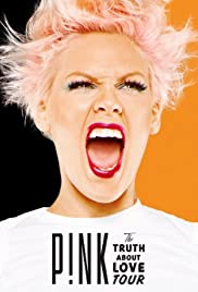P!Nk: The Truth About Love Tour - Live from Melbourne (2013) Poster - Movie Forum, Cast, Reviews