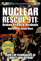 Image of Nuclear Rescue 911: Broken Arrows & Incidents