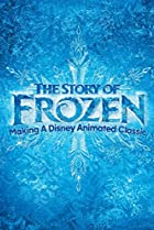 Image of The Story of Frozen: Making a Disney Animated Classic