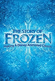 The Story of Frozen: Making a Disney Animated Classic (2014) Poster - Movie Forum, Cast, Reviews