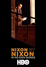 Nixon by Nixon: In His Own Words (2014) Poster - Movie Forum, Cast, Reviews