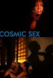 Cosmic Sex(2015) Poster - Movie Forum, Cast, Reviews