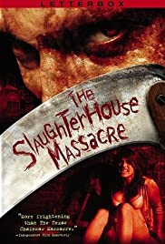 The Slaughterhouse Massacre (2005) Poster - Movie Forum, Cast, Reviews