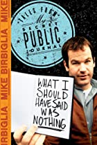 Image of Mike Birbiglia: What I Should Have Said Was Nothing
