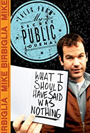 Mike Birbiglia: What I Should Have Said Was Nothing (2008) Poster - TV Show Forum, Cast, Reviews