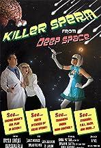 Killer Sperm from Deep Space
