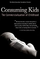 Image of Consuming Kids: The Commercialization of Childhood
