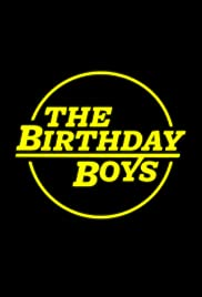 The Birthday Boys Poster - TV Show Forum, Cast, Reviews