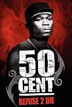 Image of 50 Cent: Refuse 2 Die