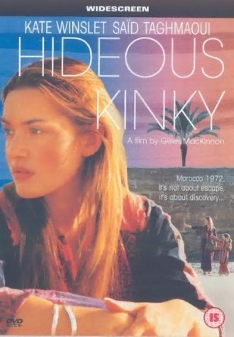 Hideous Kinky is the story of two sisters (seven and five years old) traveling with their hippie mother from London to Morocco. They encounter many adventures, new experiences