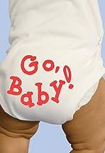 Go, Baby!