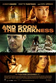And Soon the Darkness (2010) Poster - Movie Forum, Cast, Reviews