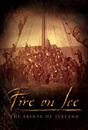 Fire on Ice: The Saints of Iceland Poster