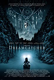 Dreamcatcher (2003) Poster - Movie Forum, Cast, Reviews