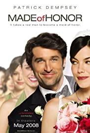 Made of Honor (2008) Poster - Movie Forum, Cast, Reviews