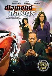Diamond Dawgs(2009) Poster - Movie Forum, Cast, Reviews