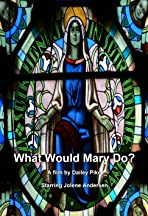 What Would Mary Do?