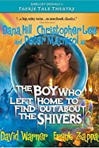 Image of Faerie Tale Theatre: The Boy Who Left Home to Find Out About the Shivers