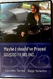Maybe I Should've Prayed Poster