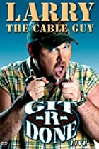 Image of Larry the Cable Guy: Git-R-Done