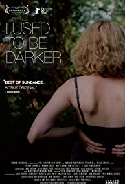 I Used to Be Darker (2013) Poster - Movie Forum, Cast, Reviews