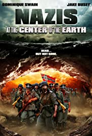 Nazis at the Center of the Earth (2012) Poster - Movie Forum, Cast, Reviews
