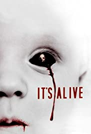 It's Alive (2008) Poster - Movie Forum, Cast, Reviews
