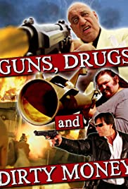 Guns, Drugs and Dirty Money Poster