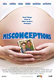 Misconceptions (2008) Poster - Movie Forum, Cast, Reviews