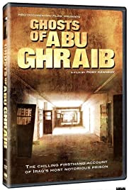 Ghosts of Abu Ghraib (2007) Poster - Movie Forum, Cast, Reviews