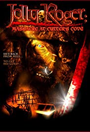 Jolly Roger: Massacre at Cutter's Cove (2005) Poster - Movie Forum, Cast, Reviews