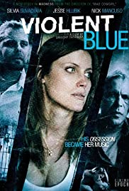 Violent Blue (2011) Poster - Movie Forum, Cast, Reviews
