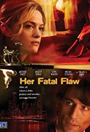 Her Fatal Flaw (2006) Poster - Movie Forum, Cast, Reviews