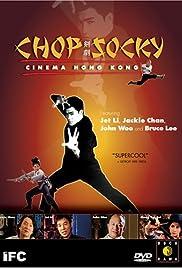 Chop Socky: Cinema Hong Kong(2003) Poster - Movie Forum, Cast, Reviews