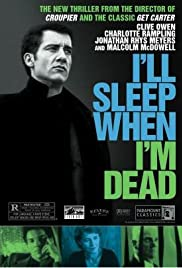 I'll Sleep When I'm Dead (2003) Poster - Movie Forum, Cast, Reviews