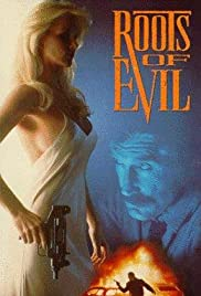 Roots of Evil (1992) Poster - Movie Forum, Cast, Reviews