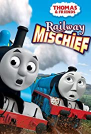 Thomas & Friends: Railway Mischief Poster