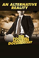 An Alternative Reality: The Football Manager Documentary(2014)
