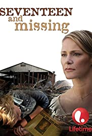 Seventeen and Missing (2007) Poster - Movie Forum, Cast, Reviews