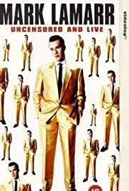 Mark Lamarr Uncensored and Live Poster