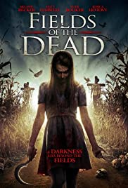 Fields of the Dead (2014) Poster - Movie Forum, Cast, Reviews